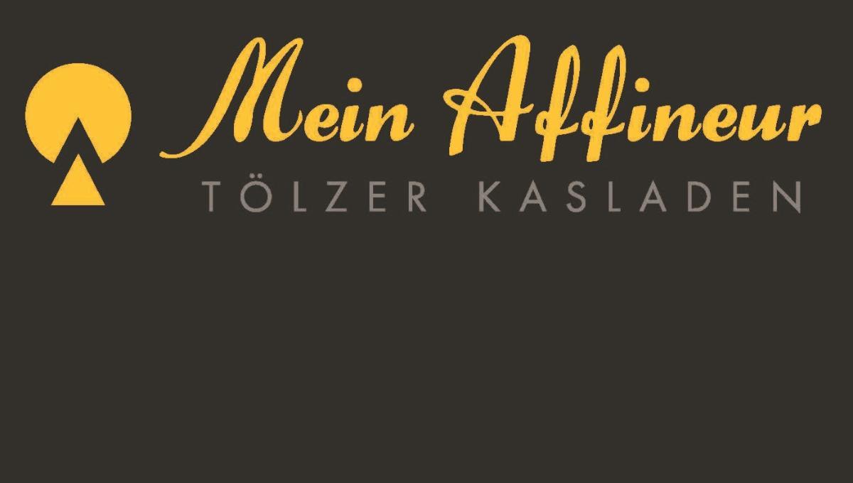 Mein Affineur - Tölzer Kasladen Landshut